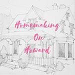 Homemaking on Howard